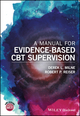 A Manual for Evidence-Based CBT Supervision (1118977327) cover image