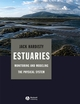 Estuaries: Monitoring and Modeling the Physical System (1405146427) cover image