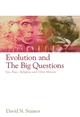 Evolution and the Big Questions: Sex, Race, Religion, and Other Matters (1405149027) cover image