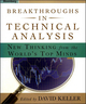 Breakthroughs in Technical Analysis: New Thinking From the World's Top Minds (1576602427) cover image