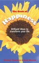 The Book of Happiness: Brilliant Ideas to Transform Your Life (1841127027) cover image