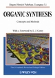 Organic Synthesis: Concepts and Methods, 3rd, Completely Revised and Enlarged Edition (3527302727) cover image