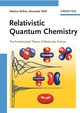 Relativistic Quantum Chemistry: The Fundamental Theory of Molecular Science (3527312927) cover image