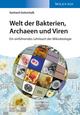 Welt der Bakterien, Archaeen und Viren: Ein einführendes Lehrbuch der Mikrobiologie (3527688927) cover image