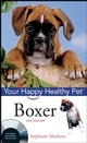 Boxer: Your Happy Healthy Pet, 2nd Edition (0470221828) cover image
