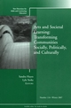 Arts and Societal Learning: Transforming Communities Socially, Politically, and Culturally: New Directions for Adult and Continuing Education, Number 116 (0470278528) cover image