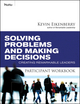 Solving Problems and Making Decisions Participant Workbook: Creating Remarkable Leaders (0470501928) cover image