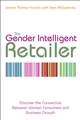 The Gender Intelligent Retailer: Discover the Connection Between Women Consumers and Business Growth (0470841028) cover image