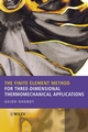 The Finite Element Method for Three-Dimensional Thermomechanical Applications (0470857528) cover image