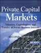 Private Capital Markets: Valuation, Capitalization, and Transfer of Private Business Interests, + Website, 2nd Edition (0470928328) cover image