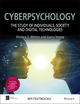 Cyberpsychology: The Study of Individuals, Society and Digital Technologies (0470975628) cover image