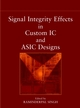 Signal Integrity Effects in Custom IC and ASIC Designs (0471150428) cover image