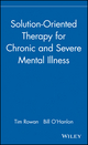 Solution-Oriented Therapy for Chronic and Severe Mental Illness (0471183628) cover image