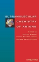 Supramolecular Chemistry of Anions (0471186228) cover image