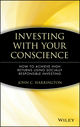 Investing with Your Conscience: How to Achieve High Returns Using Socially Responsible Investing (0471550728) cover image
