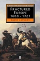 Fractured Europe: 1600 - 1721 (0631205128) cover image