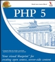 PHP 5: Your visual blueprint for creating open source, server-side content (0764583328) cover image