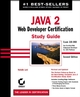 Java 2: Web Developer Certification Study Guide: Exam 310-080, 2nd Edition (0782142028) cover image