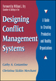 Designing Conflict Management Systems: A Guide to Creating Productive and Healthy Organizations (0787901628) cover image