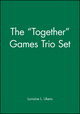 """The """"Together"""" Games Trio Set, Includes: Getting Together; Working Together; All Together Now"""