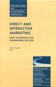Direct and Interactive Marketing: New Techniques for Fundraising Success: New Directions for Philanthropic Fundraising, Number 33 (0787958328) cover image