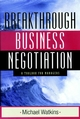 Breakthrough Business Negotiation: A Toolbox for Managers (0787960128) cover image