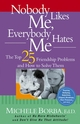 Nobody Likes Me, Everybody Hates Me: The Top 25 Friendship Problems and How to Solve Them (0787976628) cover image