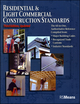 Residential & Light Commercial Construction Standards: The All-in-One, Authoritaative Reference Compiled from: Major Building Codes; Recognized TradeCustoms; Industry Standards, 3rd Edition, Updated (0876290128) cover image
