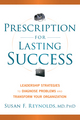 Prescription for Lasting Success: Leadership Strategies to Diagnose Problems and Transform Your Organization (1118241428) cover image
