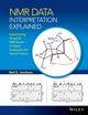 NMR Data Interpretation Explained: Understanding 1D and 2D NMR Spectra of Organic Compounds and Natural Products (1118370228) cover image