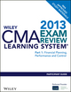 Wiley CMA Learning System Exam Review 2013, Part 1, Financial Planning Performance and Control, Participant Guide (1118455428) cover image
