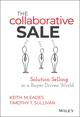 The Collaborative Sale: Solution Selling in a Buyer Driven World (1118872428) cover image
