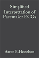 Simplified Interpretation of Pacemaker ECGs: An Introduction (1405103728) cover image