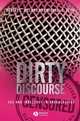 Dirty Discourse: Sex and Indecency in Broadcasting, 2nd Edition (1405157828) cover image