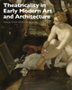 Theatricality in Early Modern Art and Architecture (1444339028) cover image