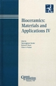 Bioceramics: Materials and Applications IV: Proceedings of a symposium to honor Larry Hench at the 105th annual meeting of The American Ceramic Society, April 27-30, 2003, in Nashville, Tennessee, Ceramic Transactions, Volume 147 (1574982028) cover image