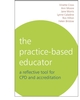 The Practice-Based Educator: A Reflective Tool for CPD and Accreditation (1861564228) cover image