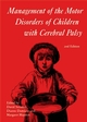 Management of the Motor Disorders of Children with Cerebral Palsy, 2nd Edition (1898683328) cover image