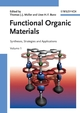 Functional Organic Materials: Syntheses, Strategies and Applications (3527313028) cover image