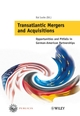 Transatlantic Mergers and Acquisitions: Opportunities and Pitfalls in German-American Partnerships (3895786128) cover image