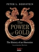 The Power of Gold: The History of an Obsession, Illustrated Edition (0470091029) cover image