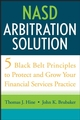 NASD Arbitration Solution: Five Black Belt Principles to Protect and Grow Your Financial Services Practice (0470126329) cover image