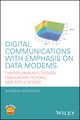 Digital Communications with Emphasis on Data Modems: Theory, Analysis, Design, Simulation, Testing, and Applications (0470408529) cover image