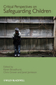 Critical Perspectives on Safeguarding Children (0470682329) cover image