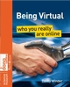 Being Virtual: Who You Really Are Online (0470723629) cover image
