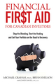 Financial First Aid for Canadian Investors: Stop the Bleeding, Start the Healing and Get Your Portfolio on the Road to Recovery (0470738529) cover image