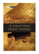 Credit Derivatives and Structured Credit Trading, Revised Edition (0470822929) cover image