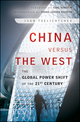China Versus the West: The Global Power Shift of the 21st Century (0470829729) cover image