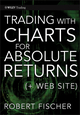 Trading With Charts for Absolute Returns, (+ Website) (0470932929) cover image