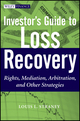 Investor's Guide to Loss Recovery: Rights, Mediation, Arbitration, and other Strategies (0470937629) cover image